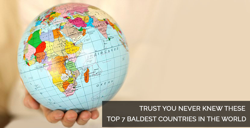 TRUST YOU NEVER KNEW THESE TOP 7 BALDEST COUNTRIES IN THE WORLD